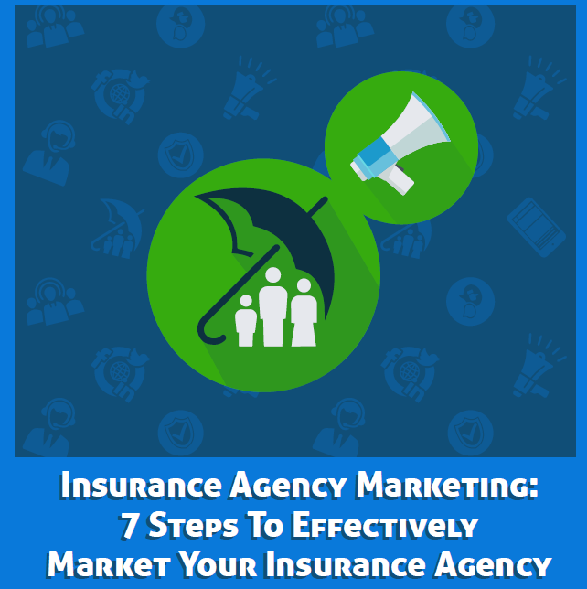 Insurance Agency Marketing - 7 Important Steps To ...